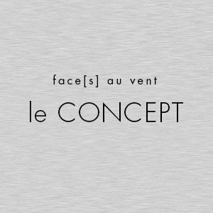 le concept Face[s] au vent © LEROY Christian